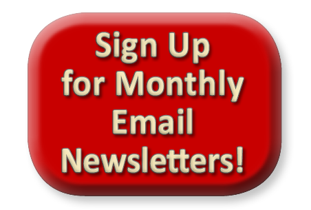 Sign Up for Monthly Email Newsletters!