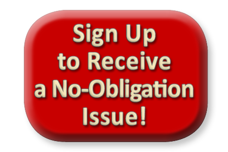 Sign Up to Receive a No-Obligation Issue!